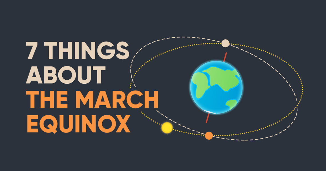 7 Things About the March Equinox